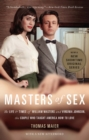Masters of Sex : The Life and Times of William Masters and Virginia Johnson, the Couple Who Taught America How to Love - eBook