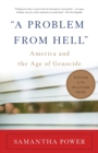 """A Problem from Hell"" : America and the Age of Genocide - Book"