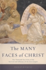 The Many Faces of Christ : The Thousand-Year Story of the Survival and Influence of the Lost Gospels - Book