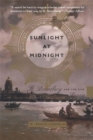 Sunlight at Midnight : St. Petersburg and the Rise of Modern Russia - Book