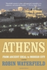 Athens : A History, from Ancient Ideal to Modern City - Book