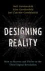 Designing Reality : How to Survive and Thrive in the Third Digital Revolution - eBook