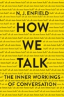 How We Talk : The Inner Workings of Conversation - eBook