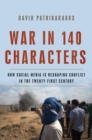 War in 140 Characters : How Social Media Is Reshaping Conflict in the Twenty-First Century - eBook