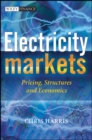 Electricity Markets : Pricing, Structures and Economics - Book