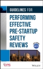 Guidelines for Performing Effective Pre-Startup Safety Reviews - Book