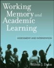 Working Memory and Academic Learning : Assessment and Intervention - Book