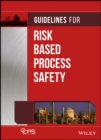 Guidelines for Risk Based Process Safety - Book