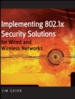 Implementing 802.1X Security Solutions for Wired and Wireless Networks - Book