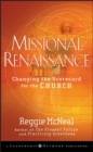 Missional Renaissance : Changing the Scorecard for the Church - Book