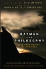 Batman and Philosophy : The Dark Knight of the Soul - Book