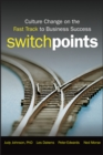 SwitchPoints : Culture Change on the Fast Track to Business Success - Book
