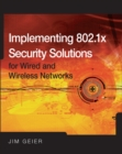 Implementing 802.1X Security Solutions for Wired and Wireless Networks - eBook