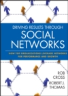 Driving Results Through Social Networks : How Top Organizations Leverage Networks for Performance and Growth - Book
