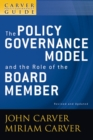 A Carver Policy Governance Guide : The Policy Governance Model and the Role of the Board Member - Book