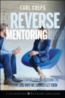 Reverse Mentoring : How Young Leaders Can Transform the Church and Why We Should Let Them - eBook