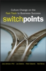 SwitchPoints : Culture Change on the Fast Track to Business Success - eBook