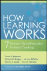 How Learning Works : Seven Research-Based Principles for Smart Teaching - Book
