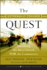 The Externally Focused Quest : Becoming the Best Church for the Community - Book