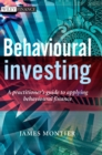 Behavioural Investing : A Practitioners Guide to Applying Behavioural Finance - Book
