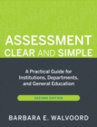 Assessment Clear and Simple : A Practical Guide for Institutions, Departments, and General Education - Book