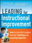 Leading for Instructional Improvement : How Successful Leaders Develop Teaching and Learning Expertise - Book