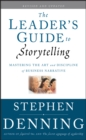 The Leader's Guide to Storytelling : Mastering the Art and Discipline of Business Narrative - Book