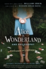 Alice in Wonderland and Philosophy : Curiouser and Curiouser - Book