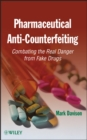 Pharmaceutical Anti-Counterfeiting : Combating the Real Danger from Fake Drugs - Book