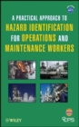 A Practical Approach to Hazard Identification for Operations and Maintenance Workers - Book