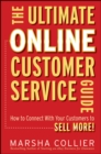 The Ultimate Online Customer Service Guide : How to Connect with your Customers to Sell More! - Book