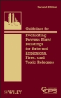 Guidelines for Evaluating Process Plant Buildings for External Explosions, Fires, and Toxic Releases - Book