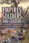 Empires, Soldiers, and Citizens : A World War I Sourcebook - Book