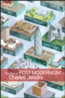 The Story of Post-Modernism : Five Decades of the Ironic, Iconic and Critical in Architecture - Book