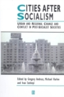 Cities After Socialism : Urban and Regional Change and Conflict in Post-Socialist Societies - eBook
