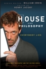 House and Philosophy : Everybody Lies - eBook