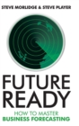 Future Ready : How to Master Business Forecasting - Book
