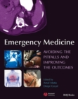 Emergency Medicine : Avoiding the Pitfalls and Improving the Outcomes - eBook