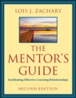 The Mentor's Guide : Facilitating Effective Learning Relationships - Book