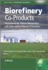 Biorefinery Co-Products : Phytochemicals, Primary Metabolites and Value-Added Biomass Processing - eBook