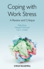 Coping with Work Stress : A Review and Critique - Book