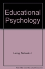 Educational Psychology: Teaching the Developing Ch - Book