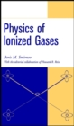 Physics of Ionized Gases - Book