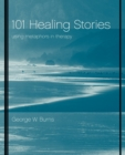 101 Healing Stories : Using Metaphors in Therapy - Book