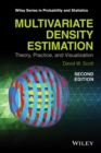 Multivariate Density Estimation : Theory, Practice, and Visualization - Book