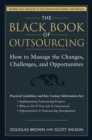 The Black Book of Outsourcing : How to Manage the Changes, Challenges, and Opportunities - Book