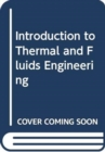 Introduction to Thermal and Fluids Engineering - Book