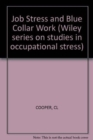 Job Stress and Blue Collar Work - Book