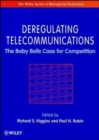 Deregulating Telecommunications : The Baby Bells Case for Competition - Book