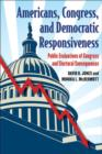 Americans, Congress and Democratic Responsiveness : Public Evaluations of Congress and Electoral Consequences - Book